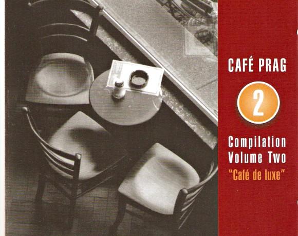 "Café Prag Compilation Vol. 2 ""Café de luxe"""
