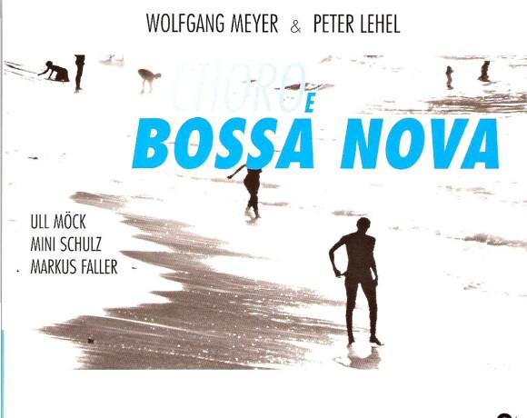 "Wolfgang Meyer und Peter Lehel Quartet ""Choro e Bossa Nova"""
