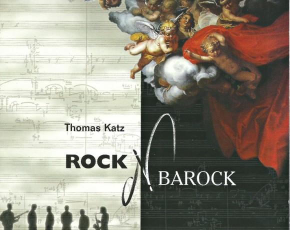 """Thomas Katz """"Rock 'n' Barock"""""""