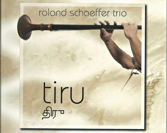"""Roland Schaeffer Trio """"Tiru"""""""