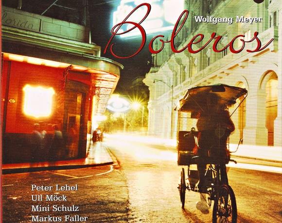 "Wolfgang Meyer und Peter Lehel Quartet ""Boleros"""