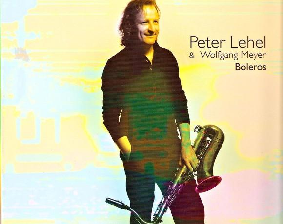 "Peter Lehel & Wolfgang Meyer ""Boleros"""