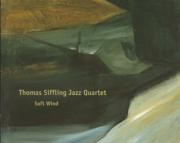 "Thomas Siffling Quartet ""Soft Wind"""