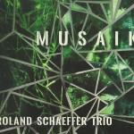 """Roland Schaeffer Trio """"Musaik"""""""