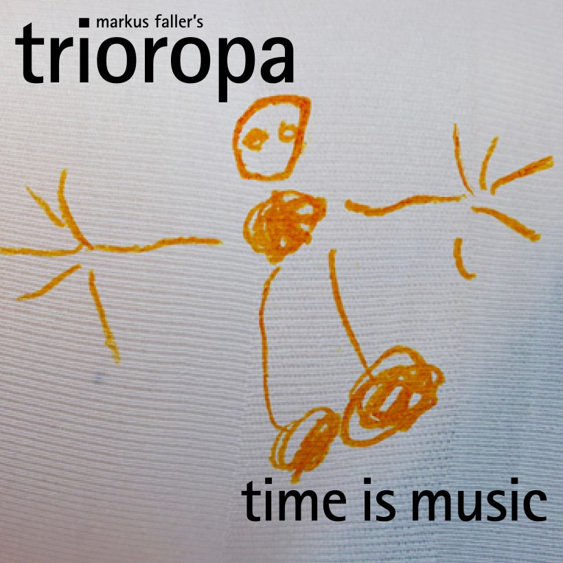 "Markus Faller's Trioropa ""Time Is Music"""